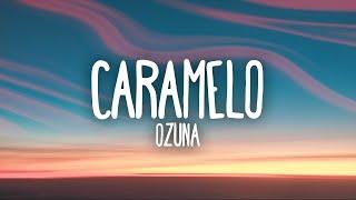 Ozuna - Caramelo (Letra / Lyrics)
