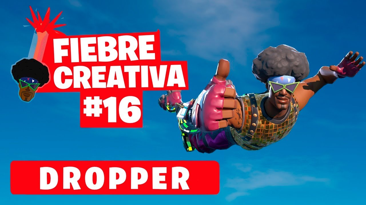 DROPPER - Fortnite Fiebre Creativa - Episodio 16