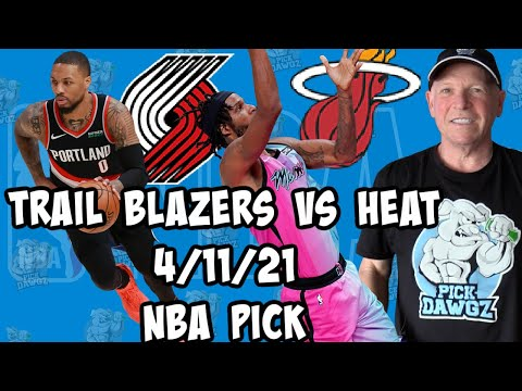 Portland Trail Blazers vs Miami Heat 4/11/21 Free NBA Pick and Prediction NBA Betting Tips