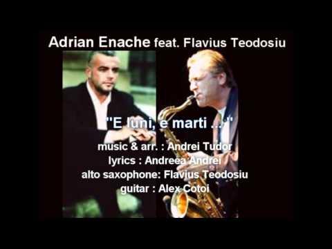 Adrian Enache feat. Flavius Teodosiu - E luni, e marti...