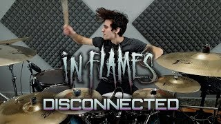 IN FLAMES - DISCONNECTED [LIVE SESSION DRUM COVER]
