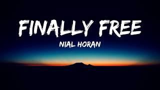 Niall Horan - Finally Free(Lyrics Video)