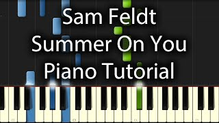 Sam Feldt x Lucas & Steve feat  Wulf – Summer on You Tutorial (How To Play On Piano)
