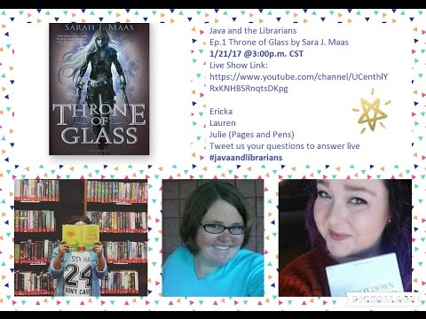 Java and the Librarians Ep1. Throne of Glass by Sarah J. Maas