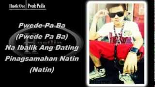 Repeat youtube video Pwede Pa Ba By:Hustle One (With Lyrics)