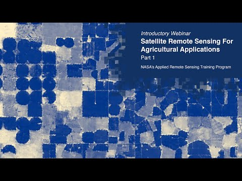 NASA ARSET: Overview of Agricultural Remote Sensing, Part 1/4
