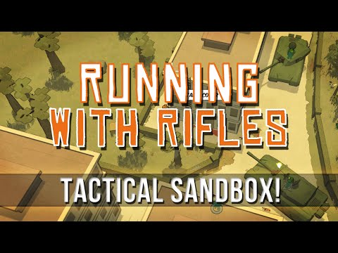 Running With Rifles - Tactical Sandbox!