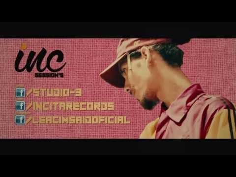 INC|||SESSION'S EP#01  - LEACIM $AID