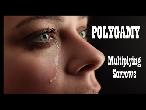 POLYGAMY - Multiplying Sorrows