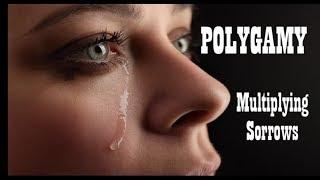 POLYGAMY - Multiplying Sorrows
