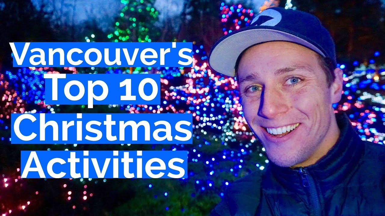 Top 10 Christmas Activities In Vancouver Canada Youtube