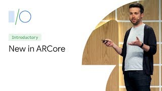 What's New in ARCore (Google I/O'19)