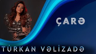 Turkan Velizade - Care (Official Video)
