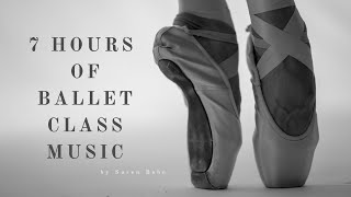 7 HOURS of Ballet Class Music | Long Piano Playlist for Ballet Practise, Dancing, Reading or Study!