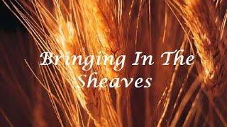 Bringing In The Sheaves -Lyrics
