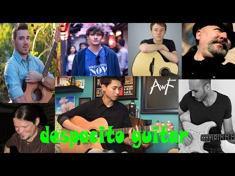 TOP 7 DESPACITO GUITAR COVERS fingerstyle | Luis Fonsi, Daddy Yankee ft. Justin Bieber