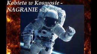 Ujawniono NAGRANIE ostatnich chwil kobiety, która była w Kosmosie! /Dziwne nagrania z Kosmosu