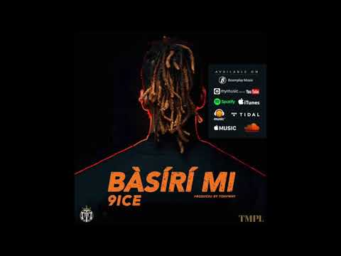 9ice - Basiri Mi (Official Audio)