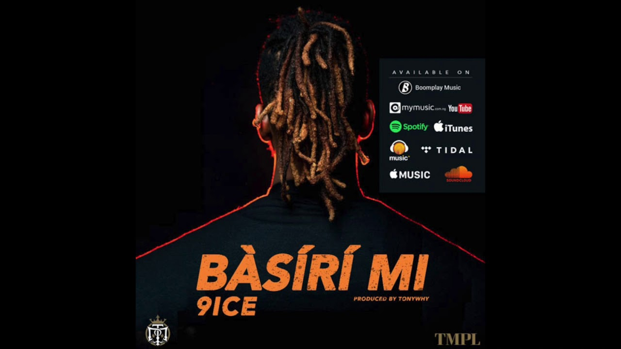 Download 9ice - Basiri Mi (Official Audio)