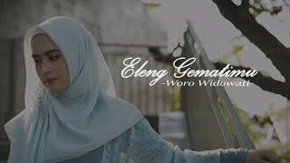 Woro Widowati - Eleng Gematimu (Unofficial Video Lyrics) I Sub Indo