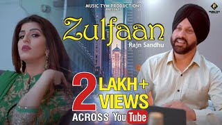 Zulfaan ( Full ) Rajn Sandhu Feat Deepak Dhillon | Latest Punjabi Song 2019 | Music Tym