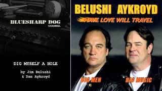 Dig Myself a Hole by Jim Belushi & Dan Aykroyd (2003)