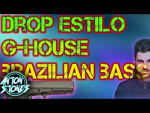 DROP ESTILO G-HOUSE  BRAZILIAN BASS TUTORIAL FL STUDIO
