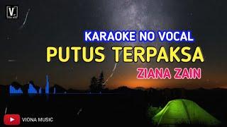 Download KARAOKE PUTUS TERPAKSA - ZIANA ZAIN| Nada Rendah no vocal