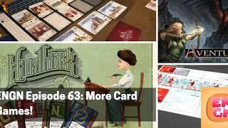 ENGN Episode 63 - More Card Games!