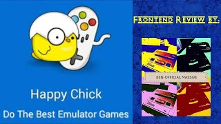 Happy Chick FRONTEND EMULATOR APK Review for Android by B.O.M. 2017