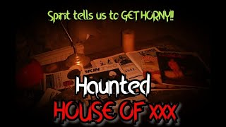 The HORNY House of Porn!! REAL STRANGE GHOST!!