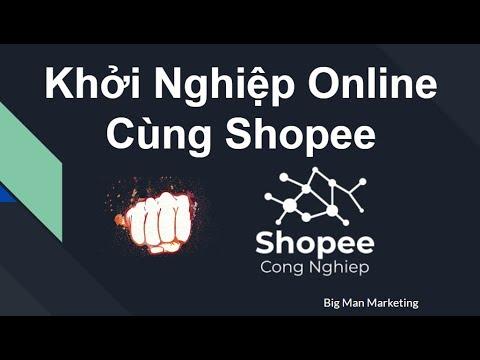 Khởi Nghiệp Online Cùng Shopee | Cách Tạo Tài Khoản Shopee #1