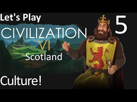 Let's Play Civilization 6 Rise and Fall as Scotland - 05 - Culture!