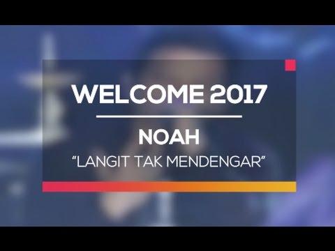 Noah - Langit Tak Mendengar (Welcome 2017)