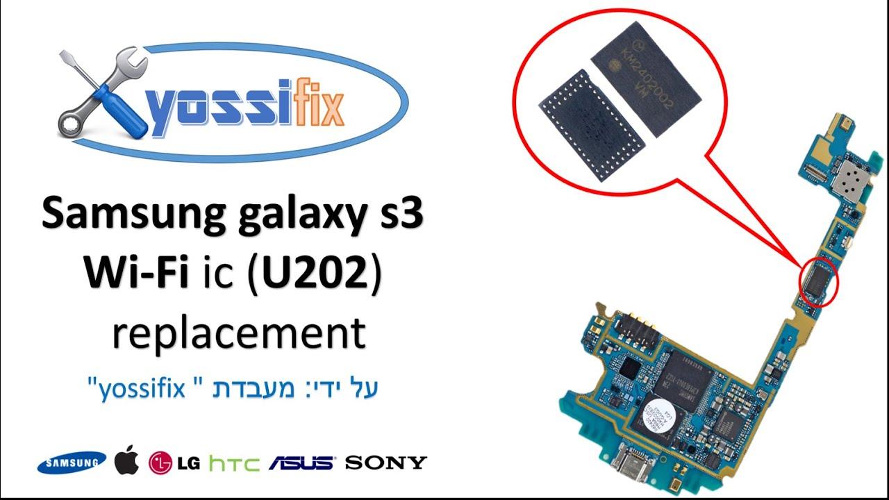 Samsung Galaxy S3 I9300 Wifi Ic U202 Replacement החלפת רכיב Youtube