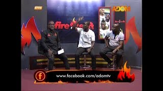 Commentary Position - Fire 4 Fire on Adom TV (21-8-19)