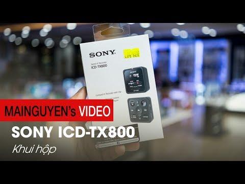 Khui Hộp Sony ICD-TX800: Trùm Thu âm Của Sony - Www.mainguyen.vn