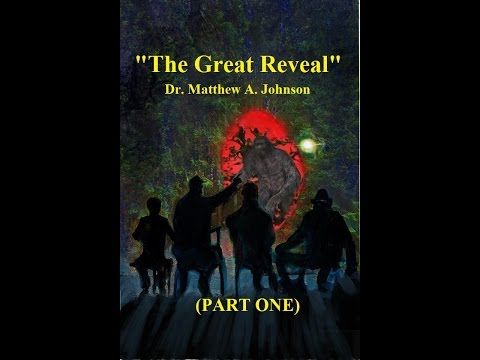 """""""The Great Reveal"""" by Dr. Matthew A. Johnson (PART ONE)"""