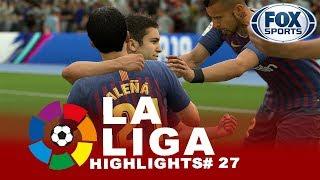 FIFA 19 LA LIGA HIGHLIGHTS#27