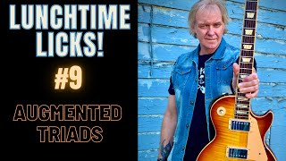 Jeff Marshall S LUNCHTIME LICKS 9 Augmented Triads Guitar Lesson