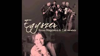 Rúzsa Magdolna & Csík Zenekar - Egyszer