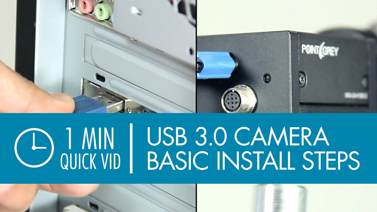 Install a USB 3 0 Machine Vision Camera - Basic Steps