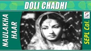 Doli Chadhi @ Naulakha Haar | Meena Kumari