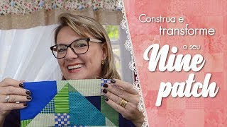 Construa e TRANSFORME seu NINE PATCH