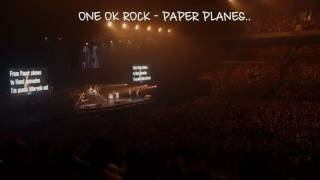ONE OK ROCK - Paper Planes live at Saitama Super Arena(With Lyric)