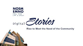 NOSM Digital Stories: Rise to Meet the Need of the Community