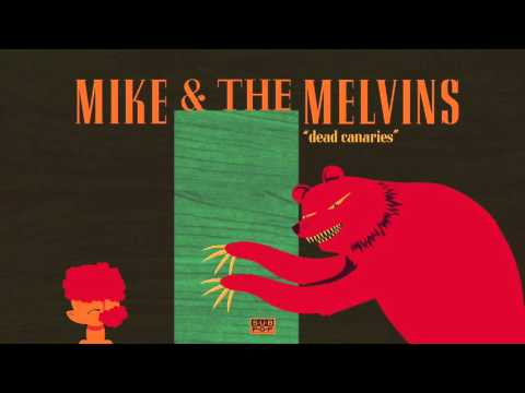 Mike & The Melvins  Dead Canaries