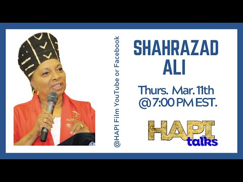 HAPI Talks with Shahrazad Ali about feminism and the plot to destroy the Black Family.