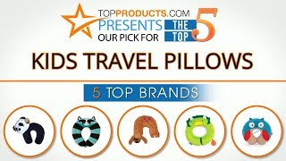 Best Kids Travel Pillow Reviews 2017 – How to Choose the Best Kids Travel Pillow