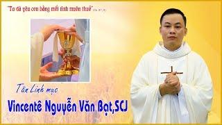Thánh Lễ Truyền Chức Linh Mục - Cha Vincentê Nguyễn Văn Bạt, SCJ